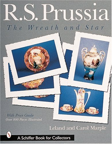 R.S. Prussia: The Wreath and Star (A Schiffer Book for (Porcelain Wreath)