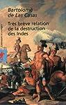 Très brève relation de la destruction des Indes par Casas