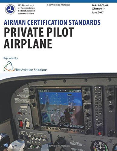 Airman Certification Standards Private Pilot Airplane FAA-S-ACS-6A