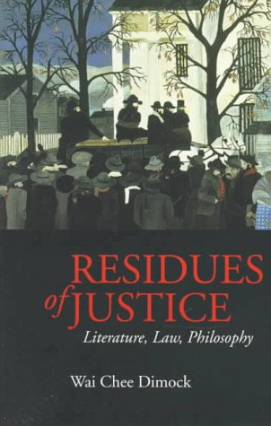 Residues of Justice: Literature, Law, Philosophy