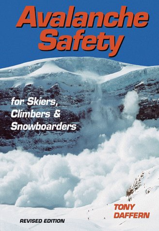 Avalanche Safety for Skiers, Climbers and Snowboarders