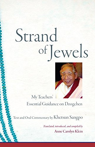 Strand Of Jewels: My Teachers' Essential Guidance On Dzogchen