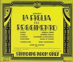 Donizetti: La Figlia del Reggimento (Sung in Italian, 1975) by Mirella Freni, Alfredo Kraus, Vladimiro Ganzarolli, Anna Di Stasio (0100-01-01)