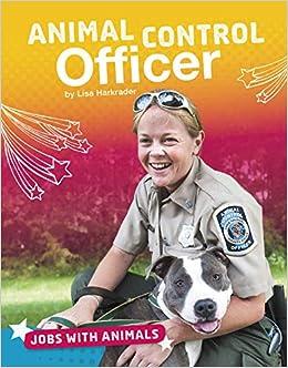 Animal Control Officer Jobs with Animals Lisa Harkrader