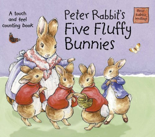 Peter Rabbit's Five Fluffy Bunnies: A Touch and Feel Counting Book (Potter) Brdbk Edition by Potter, Beatrix published by Frederick Warne Publishers Ltd (2004)
