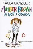 Amber Brown Is Not a Crayon, Paula Danziger, 0399225099