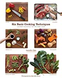 cooking meat for dummies - Six Basic Cooking Techniques: Culinary Essentials for the Home Cook