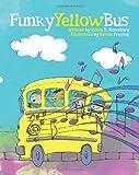 Funky Yellow Bus, Robin Rosenberg, 1480289558