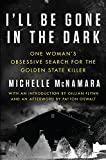 #9: I'll Be Gone in the Dark: One Woman's Obsessive Search for the Golden State Killer