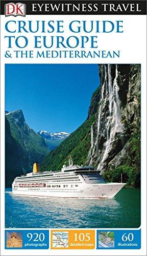 DK Eyewitness Travel Cruise Guide to Europe and the Mediterranean (EYEWITNESS TRAVEL GUIDE)
