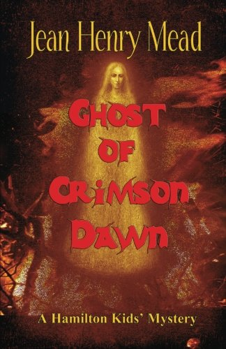 Ghost of Crimson Dawn (A Hamilton Kids' - For Kids Solstice