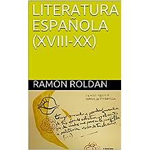 LITERATURA ESPAÑOLA (XVIII-XX) (Spanish Edition)