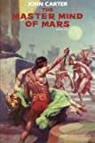 The Master Mind of Mars: John Carter: Barsoom Series Book 6 (Volume 6)