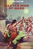 The Master Mind of Mars: John Carter: Barsoom Series Book 6 (Volume 6)