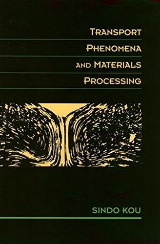 Transport Phenomena and Materials Processing by Sindo Kou (1996-11-01)