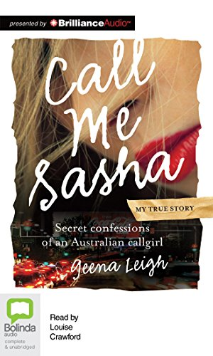 Call Me Sasha: Secret Confessions of an Australian Callgirl by Bolinda Audio