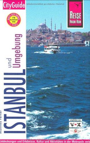 Istanbul und Umgebung. City Guide: Entdeckung und Erlebnisse, Kultur und Aktivitäten in der Metropole zwischen Europa und Asien, zwischen Tradition und Moderne