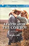 Aiming for the Cowboy, Mary Leo, 0373755120