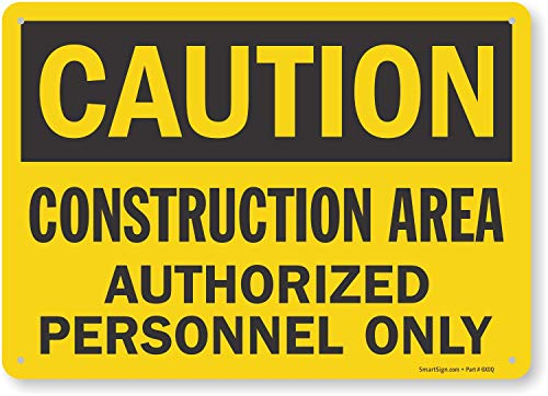 """SmartSign """"Caution - Construction Area, Authorized Personnel Only"""" Sign 