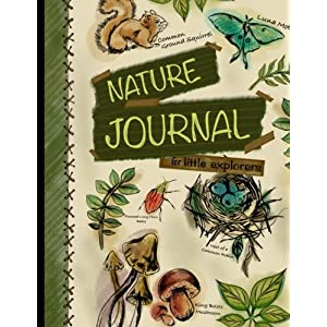 Nature Journal For Little Explorers: Kids Nature Journal/Nature Log Activity Book; Fun Nature Drawing And Journaling Workbook For Children