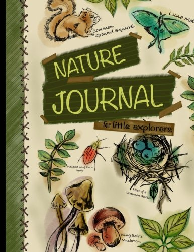 Nature Journal For Little Explorers: Kids Nature Journal/Nature Log Activity Book; Fun