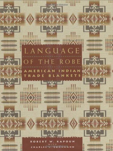 Language of the Robe: American Indian Trade Blankets by Brand: Gibbs Smith