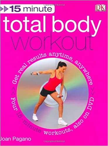 15 Minute Total Body Workout (+DVD): Joan Pagano: 9780756633561:  Amazon.com: Books