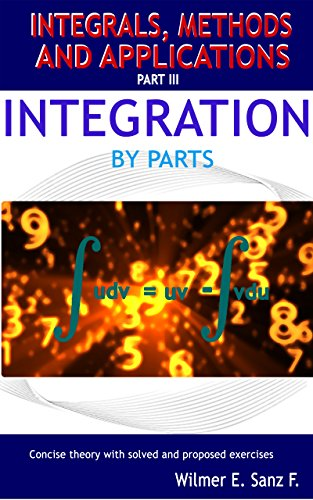 Integration by Parts (Integrals, Methods and Applications Book 3)