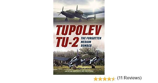 Tupolev Tu-2: The Forgotten Medium Bomber: Amazon.es: Jason Nicholas Moore: Libros en idiomas extranjeros