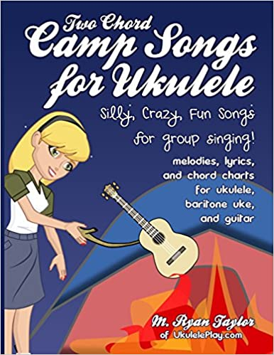 Amazon Two Chord Camp Songs For Ukulele Silly Crazy Fun