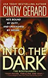 Into the Dark (The Bodyguards, Book 6) by  Cindy Gerard in stock, buy online here