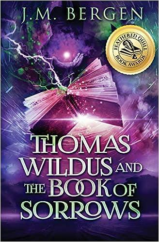 Thomas Wildus and The Book of Sorrows (The Elandrian Chronicles):  Amazon.co.uk: Bergen, J.M.: 9781732457805: Books
