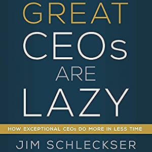 Great CEOs Are Lazy Audiobook