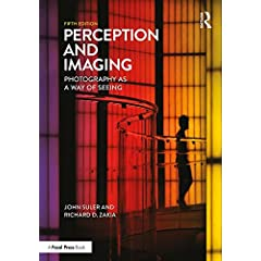 Perception and Imaging: Photography as a Way of Seeing, 5th Edition from Focal Press