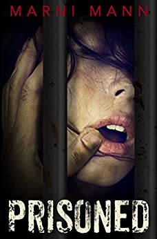 Prisoned: A Dark Twisted Erotic Standalone by [Mann, Marni]