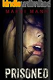 Prisoned: A Dark Twisted Erotic Standalone