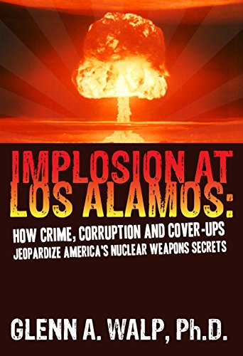 Implosion At Los Alamos How Crime Corruption And Cover Ups
