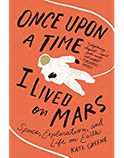 Once Upon a Time I Lived on Mars: Space, Exploration, and Life on Earth