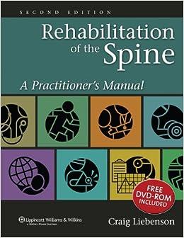 Rehabilitation Of The Spine: A Practitioner's Manual por Craig Liebenson epub