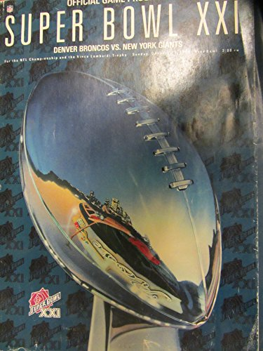 Vintage Superbowl XXI Official Broncos vs. New York Giants Official Game Program - Sunday, January 25, 1987 in Pasadena, California (Xxi Super Bowl)