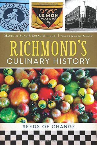 Richmond's Culinary History: Seeds of Change (American Palate) by Maureen Egan, Susan Winiecki