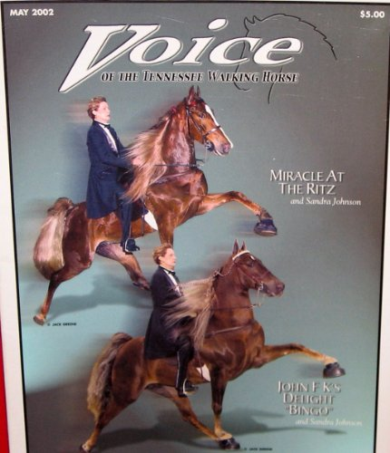 (Voice of the Tennessee Walking Horse with Miacle at the Ritz May 2002 (Volume 41, No. 5))