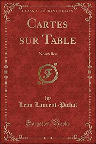 Cartes Sur Table: Nouvelles (Classic Reprint) (French