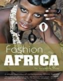 Fashion Africa: A Visual Overview of Contemporary African Fashion