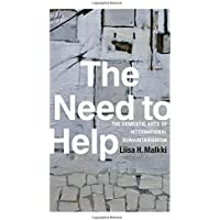 The Need to Help: The Domestic Arts of International Humanitarianism