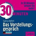 30 Minuten Das Vorstellungsgespräch | Svenja Hofert