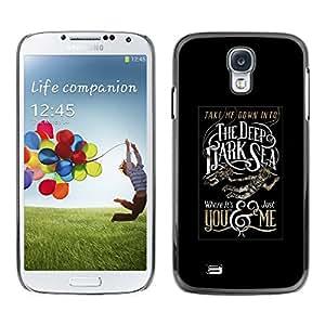 Shell-Star Arte & diseño plástico duro Fundas Cover Cubre Hard Case Cover para SAMSUNG Galaxy S4 IV / i9500 / i9515 / i9505G / SGH-i337 ( Deep Dark Sea Black Poster Text )