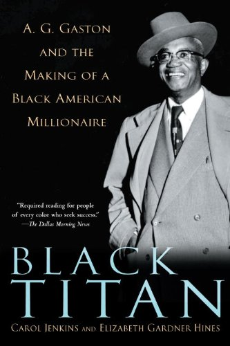 Black Titan: A.G. Gaston and the Making of a Black American Millionaire cover