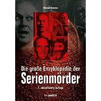 Die große Enzyklopädie der Serienmörder