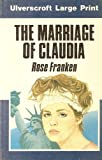 The Marriage of Claudia, Rose Franken, 0708908608